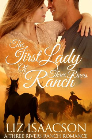 Cover for The First Lady of Three Rivers Ranch