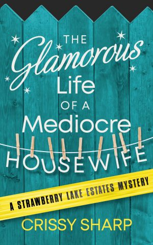 Cover for The Glamorous Life of a Mediocre Housewife