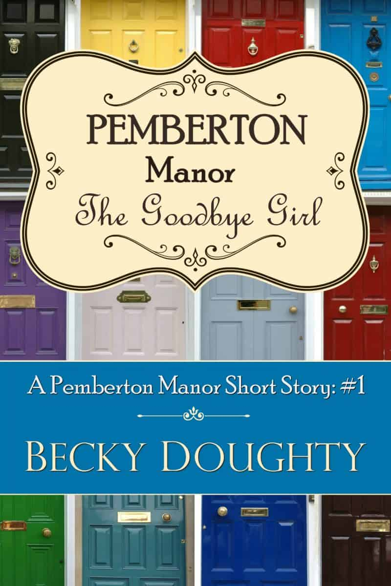 Cover for The Goodbye Girl: Pemberton Manor Prequel