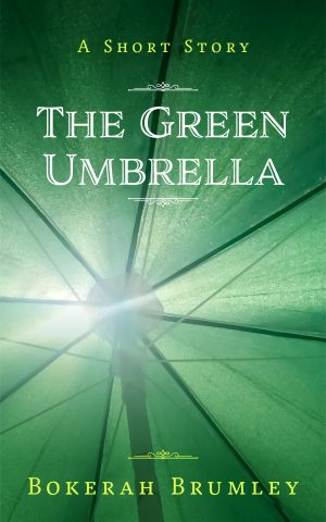 Cover for The Green Umbrella: A Short Story