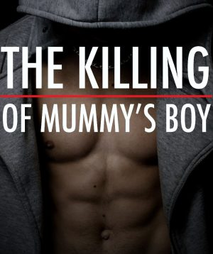 Cover for The Killing of Mummy's Boy