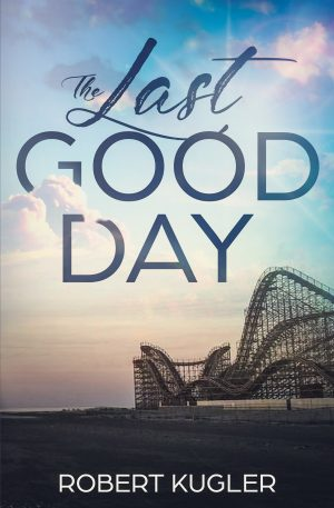 Cover for The Last Good Day