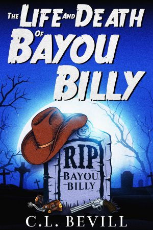 Cover for The Life and Death of Bayou Billy