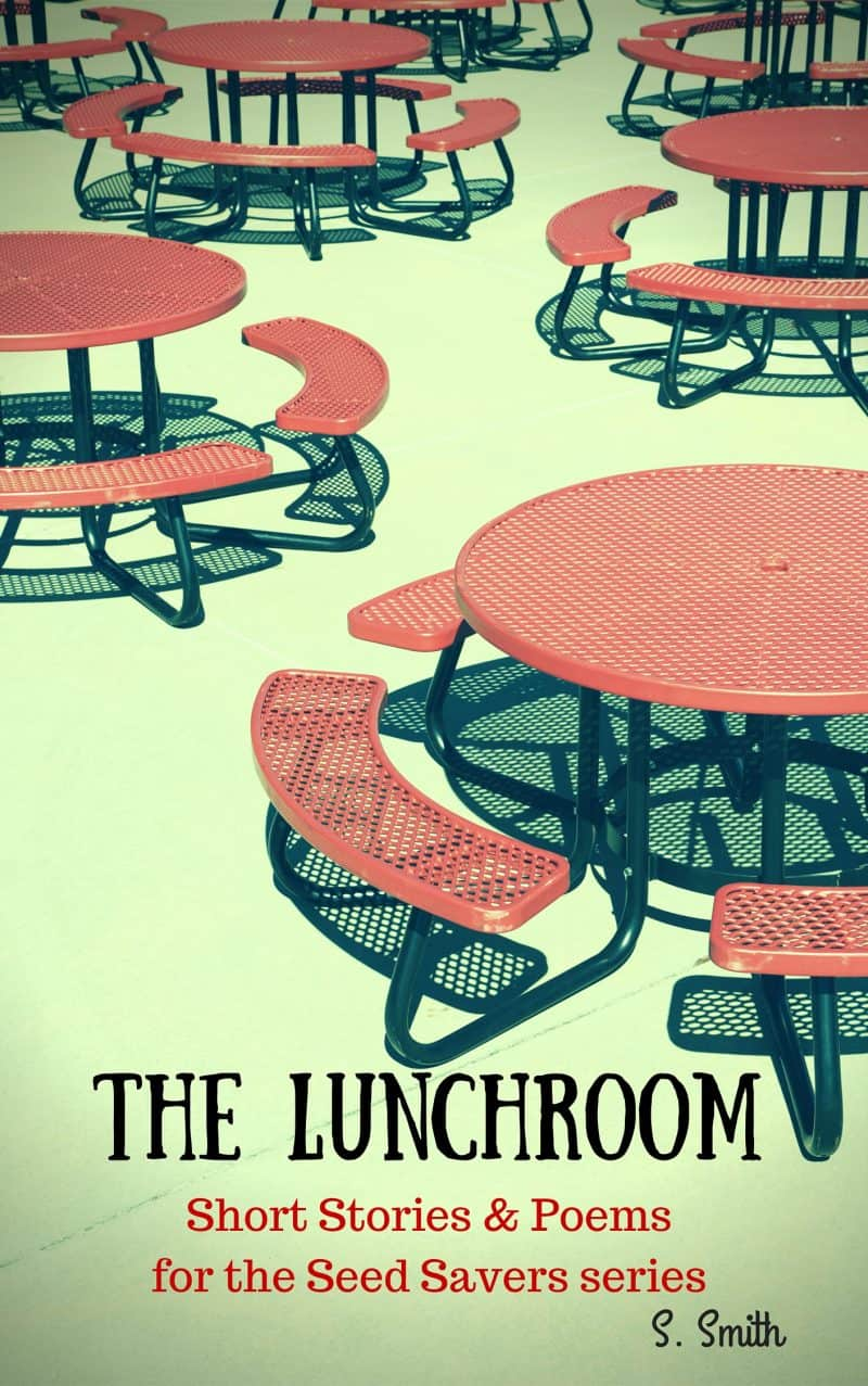 Cover for The Lunchroom: Companion Short Stories, Poems, and More for the Seed Savers series
