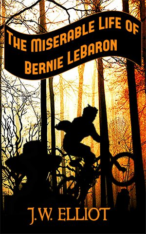 Cover for The Miserable Life of Bernie LeBaron