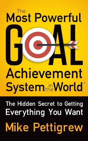 Cover for The Most Powerful Goal Achievement System in the World