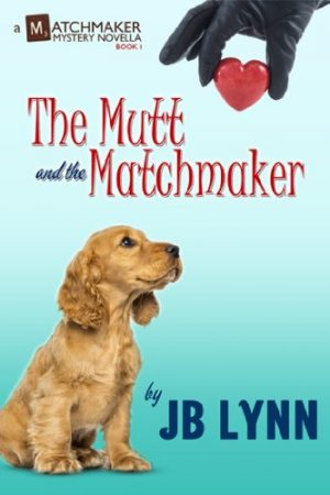 Cover for The Mutt and the Matchmaker