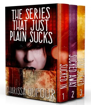 Cover for The Series that Just Plain Sucks Boxed Set