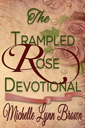 Cover for The Trampled Rose Devotional