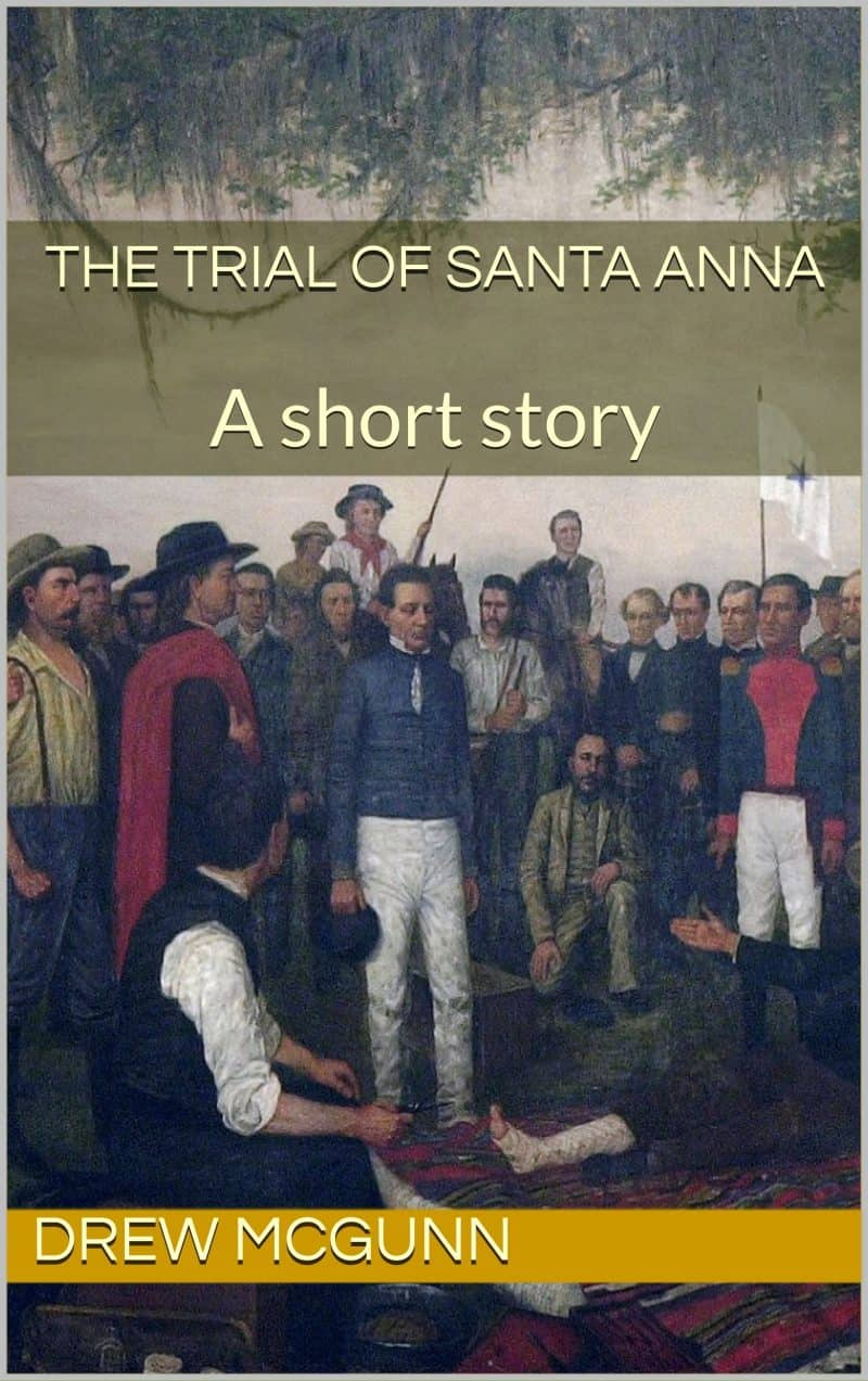 Cover for The Trial of Santa Anna: A Short Story