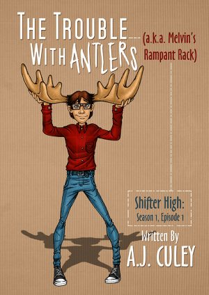 Cover for The Trouble with Antlers (a.k.a. Melvin's Rampant Rack)