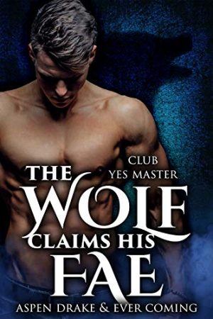 Cover for The Wolf Claims his Fae