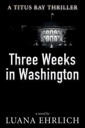Cover for Three Weeks in Washington