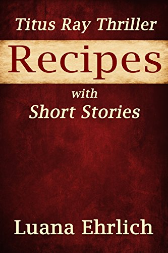 Cover for Titus Ray Thriller Recipes with Short Stories