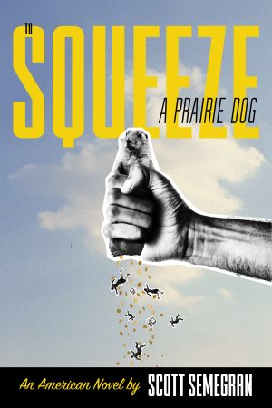 Cover for To Squeeze a Prairie Dog
