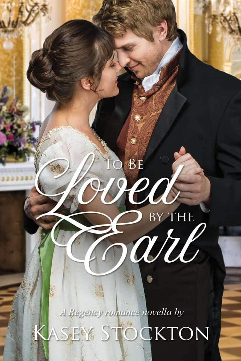 Cover for To be Loved by the Earl: A Clean Regency Novella