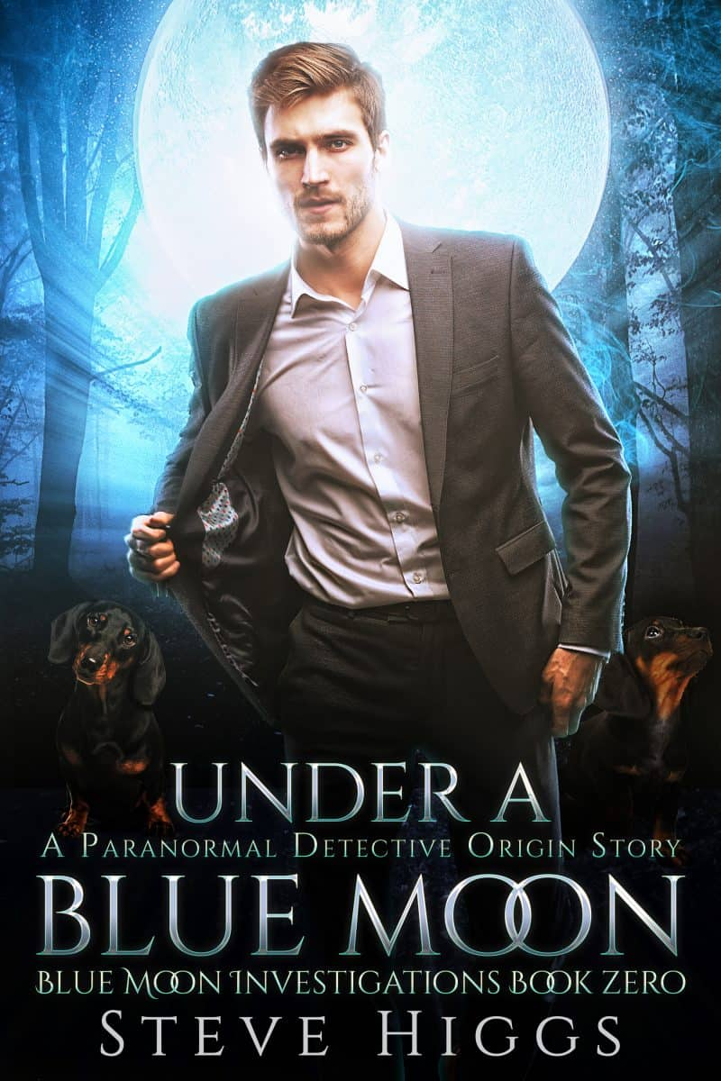 Cover for Under a Blue Moon: A Paranormal Detective Origin Story