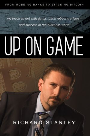 Cover for Up on Game: From Robbing Banks to Stacking Bitcoin