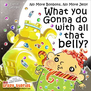 Cover for What You Gonna Do With All That Belly?