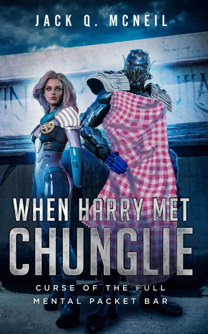 Cover for When Harry Met Chunglie: The Curse of the Full Mental Packet Bar