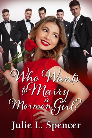 Cover for Who Wants to Marry a Mormon Girl?