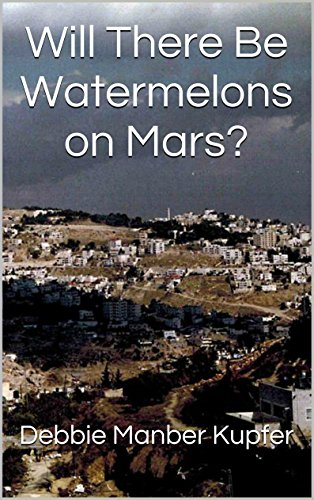 Cover for Will There Be Watermelons on Mars?