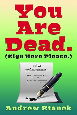 Cover for You Are Dead. (Sign Here Please)