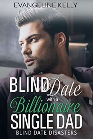 Cover for Blind Date with a Billionaire Single Dad