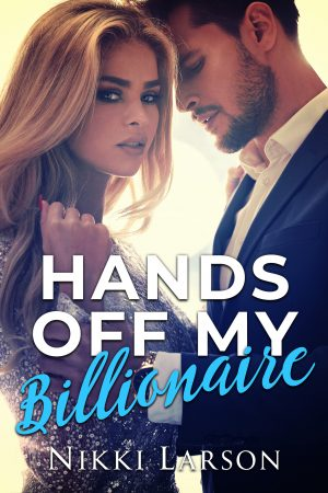 Cover for Hands off My Billionaire