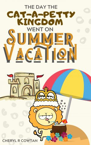 Cover for The Day the Cat-A-Petty Kingdom Went on Summer Vacation