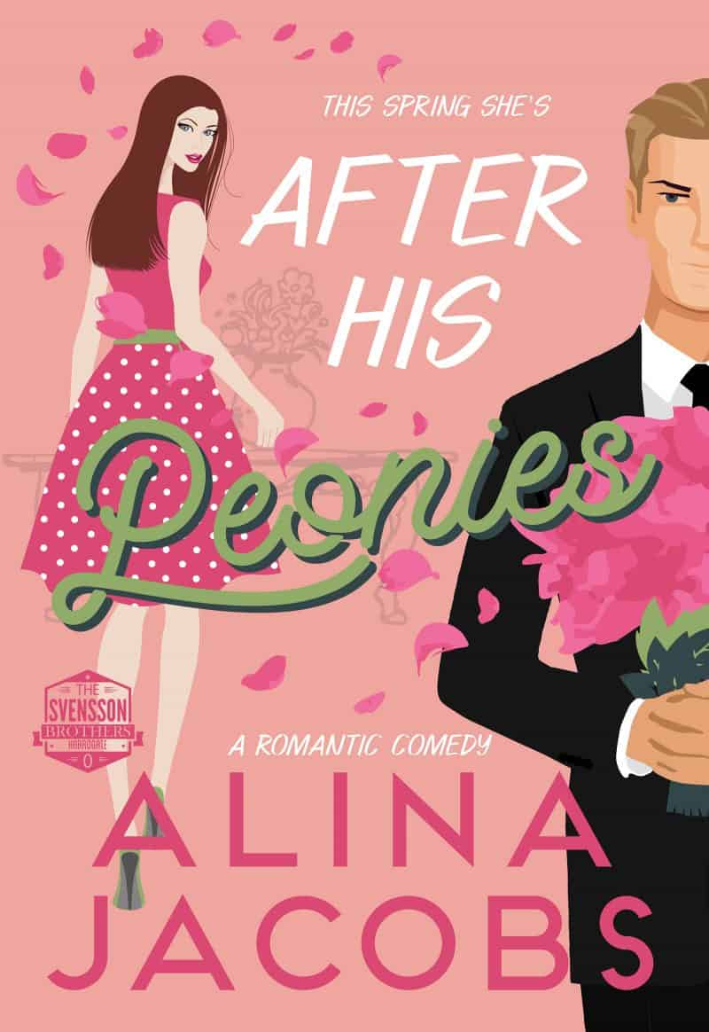 Cover for After His Peonies: A Romantic Comedy