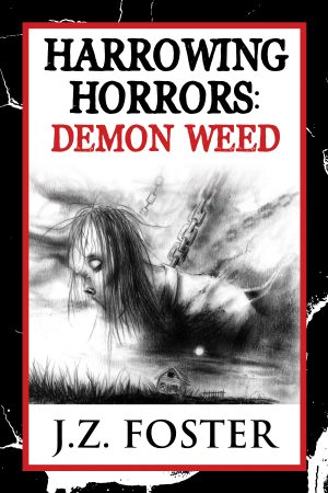Cover for Harrowing Horrors: Demon Weed