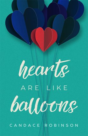 Cover for Hearts Are Like Balloons