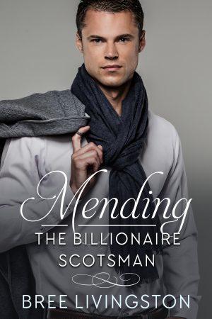 Cover for Mending the Billionaire Scotsman