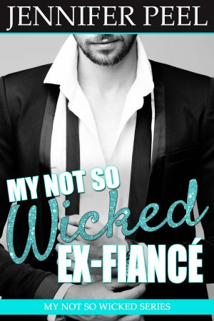 Cover for My Not So Wicked Ex-Fiancé