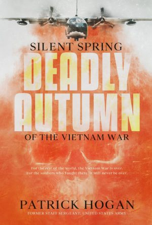 Cover for Silent Spring Deadly Autumn of the Vietnam War