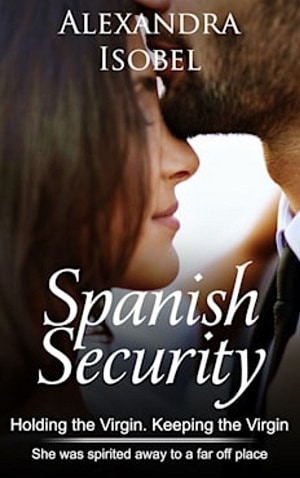 Cover for Spanish Security: Holding the Virgin.  Keeping the Virgin.