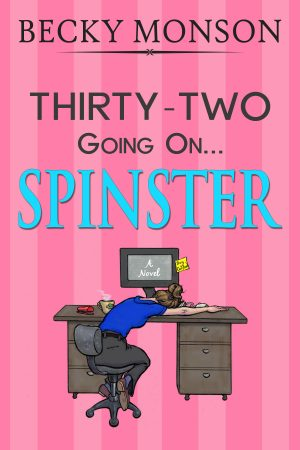 Cover for Thirty-Two Going on Spinster
