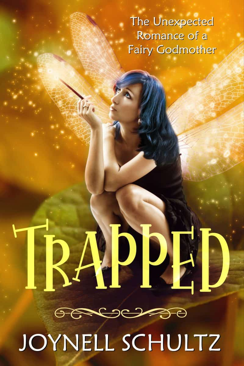 Cover for Trapped: One Fairy Godmother's Impossible Love...