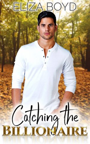 Cover for Catching the Billionaire
