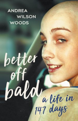 Cover for Better off Bald: A Life in 147 Days