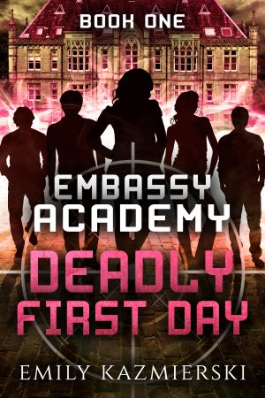Cover for Embassy Academy: Deadly First Day