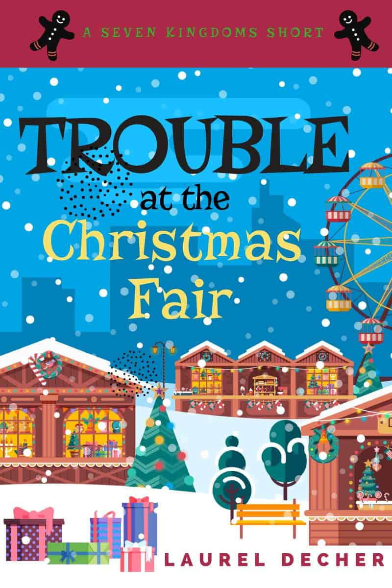 Cover for Trouble At The Christmas Fair: A Seven Kingdoms Short