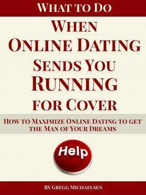 Cover for What to Do when Online Dating Sends You Running for Cover