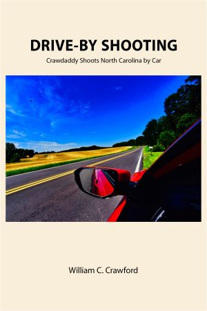 Cover for Drive By Shooting: Crawdaddy Shoots North Carolina by Car