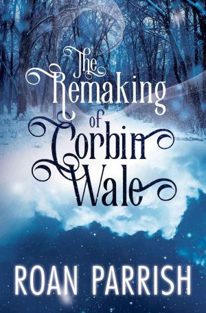 Cover for The Remaking of Corbin Wale