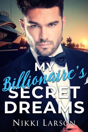 Cover for My Billionaire's Secret Dreams
