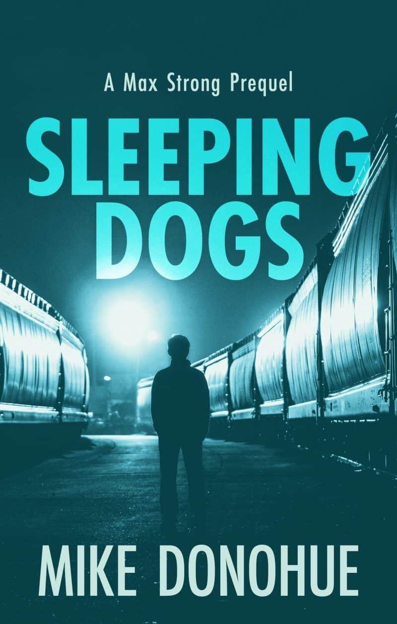 Cover for Sleeping Dogs: A Max Strong Prequel