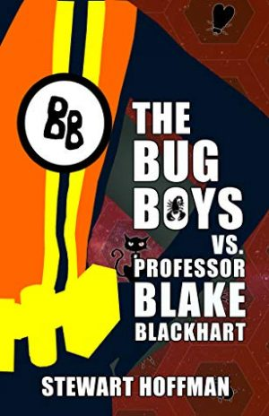 Cover for The Bug Boys vs. Professor Blake Blackhart