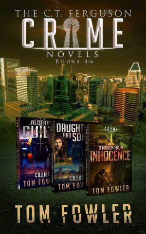 Cover for The C.T. Ferguson Crime Novels: Books 4-6